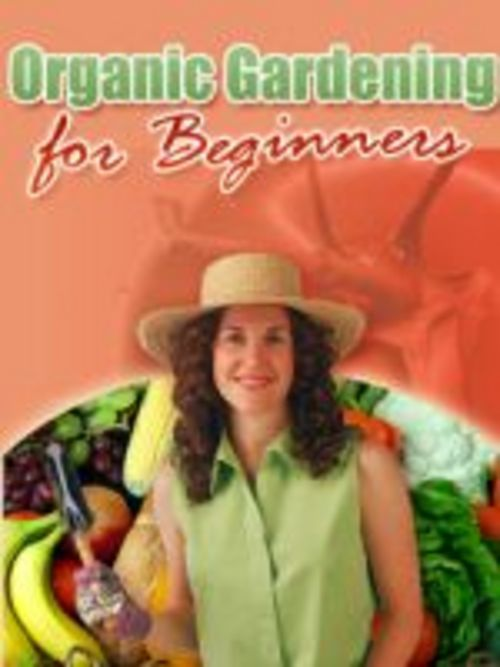 Product picture Organic Gardening For Beginners (PLR)